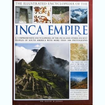 THE ILLUSTRATED ENCYCLOPEDIA OF THE INCA EMPIRE, DR DAVID M. JONES