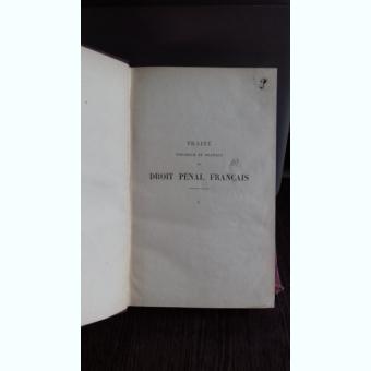 TRAITE THEORIQUE ET PRATIQUE DE DROIT PENAL FRANCAIS - R. GARRAUD  VOL.1  (TRATAT TEORETIC SI PRACTIC DE DREPT PENAL FRANCEZ)UD