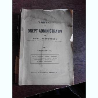 TRATAT DE DREPT ADMINISTRATIV - ANIBAL TEODORESCU VOL.I