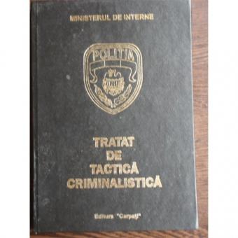TRATAT DE TACTICA CRIMINALISTICA