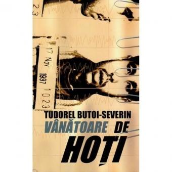 VANATOARE DE HOTI - TUDOREL BUTOI-SEVERIN