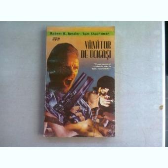 VANATORUL DE UCIGASI - ROBERT K. RESSLER