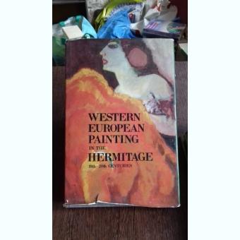 WESTERN EUROPEAN PAINTING IN THE HERMITAGE  - ALBERT KOSTENEVICH (PICTURA VEST EUROPEANA LA HERMITAGE)